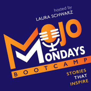 Mojo Mondays Bootcamp Podcast with Laura Schwarz