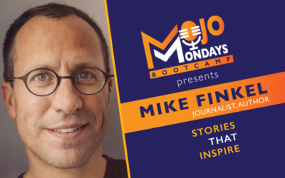 Mike Finkel – Mojo Mondays Bootcamp – Episode 7