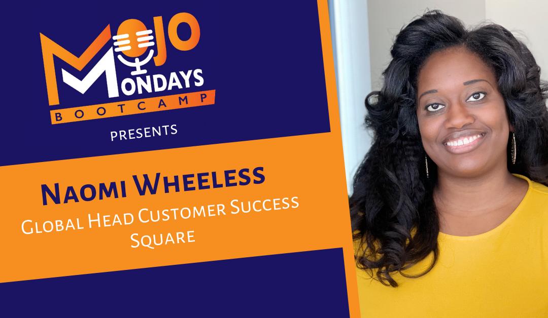 Naomi Wheeless – Mojo Mondays Bootcamp – Season 2 – Episode 6