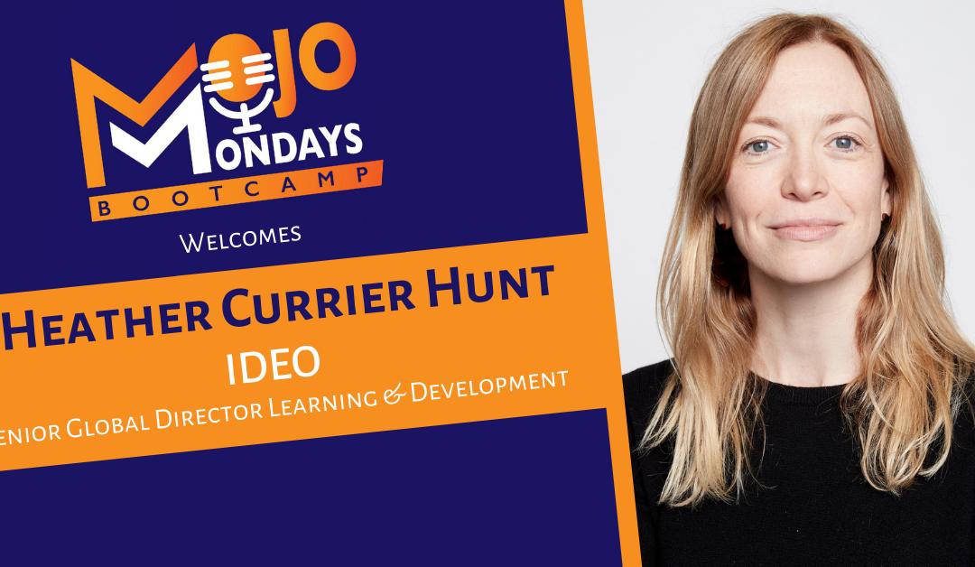 Heather Currier Hunt – Mojo Mondays Bootcamp – Season 2 – Episode 9