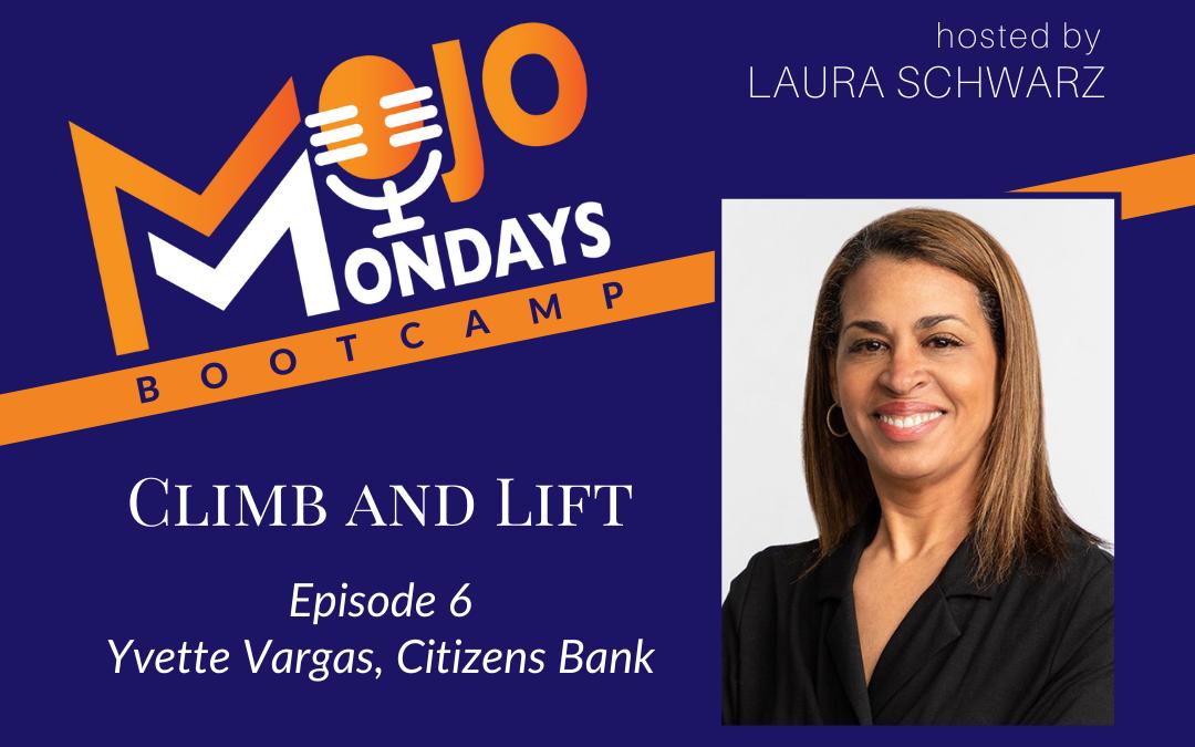 Mojo Mondays Bootcamp – Yvette Vargas – Season 3 – Episode 6