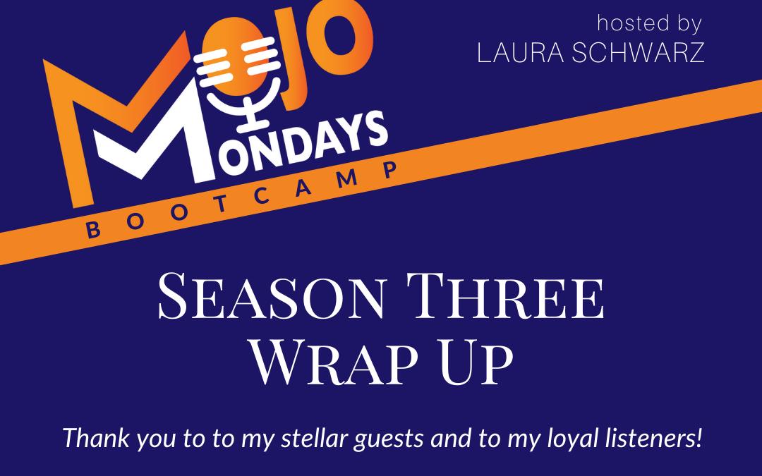 Mojo Mondays Bootcamp – Season 3 Wrap Up